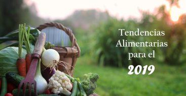 Cinco Tendencias Alimentarias Para Tener En Cuenta En El 2019